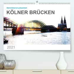 Kölner Brücken (Premium, hochwertiger DIN A2 Wandkalender 2021, Kunstdruck in Hochglanz) von Osterloh,  Dierk