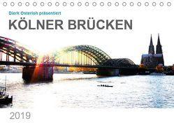 Kölner Brücken (Tischkalender 2019 DIN A5 quer) von Osterloh,  Dierk