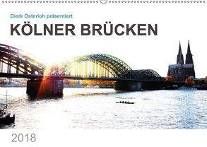 Kölner Brücken (Wandkalender 2018 DIN A2 quer) von Osterloh,  Dierk