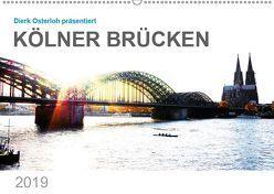 Kölner Brücken (Wandkalender 2019 DIN A2 quer) von Osterloh,  Dierk