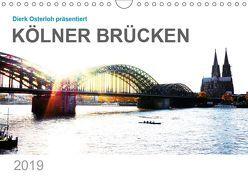 Kölner Brücken (Wandkalender 2019 DIN A4 quer) von Osterloh,  Dierk