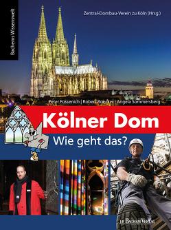 Kölner Dom – Wie geht das? von Boecker,  Robert, Füssenich,  Peter, Sommersberg,  Angela