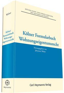 Kölner Formularbuch Wohnungseigentumsrecht von Weber,  Johannes