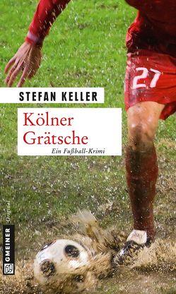 Kölner Grätsche von Keller,  Stefan
