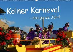 Kölner Karneval – das ganze Jahr! (Wandkalender 2018 DIN A2 quer) von Groos,  Ilka
