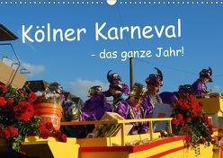 Kölner Karneval – das ganze Jahr! (Wandkalender 2018 DIN A3 quer) von Groos,  Ilka