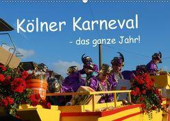 Kölner Karneval – das ganze Jahr! (Wandkalender 2019 DIN A2 quer)