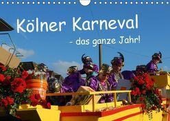 Kölner Karneval – das ganze Jahr! (Wandkalender 2019 DIN A4 quer) von Groos,  Ilka