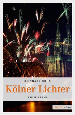 Kölner Lichter von Rohn,  Reinhard