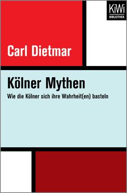 Kölner Mythen von Dietmar,  Carl