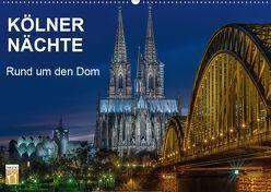 Kölner Nächte. Rund um den Dom. (Wandkalender 2019 DIN A2 quer) von Seethaler,  Thomas