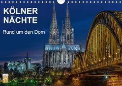Kölner Nächte. Rund um den Dom. (Wandkalender 2019 DIN A4 quer) von Seethaler,  Thomas