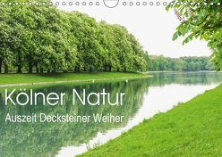 Kölner Natur. Auszeit Decksteiner Weiher (Wandkalender 2019 DIN A4 quer) von Wojciech,  Gaby