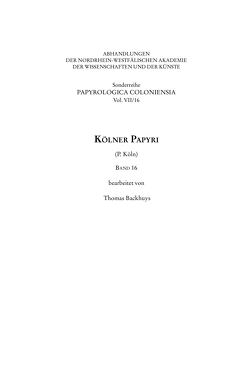 Kölner Papyri (P. Köln) Band 16 von Backhuys,  Thomas