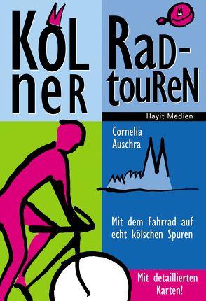 Kölner Radtouren von Auschra,  Cornelia, Hayit,  Ertay