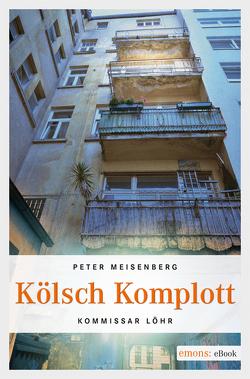 Kölsch Komplott von Meisenberg,  Peter