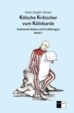 Kölsche Krätzcher vum Kölnbarde von Jansen,  Hans-Jürgen