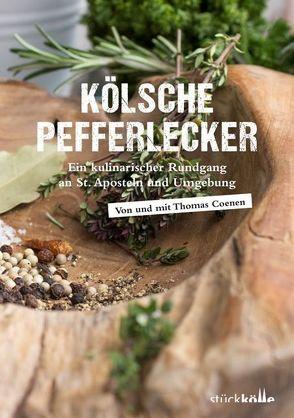 Kölsche Pefferlecker von Coenen,  Nicole, Coenen,  Thomas, Koll,  Heinz, Schottenhammer,  Lutz