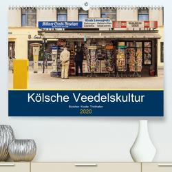 Kölsche Veedelskultur. Büdchen, Kioske und Trinkhallen. (Premium, hochwertiger DIN A2 Wandkalender 2020, Kunstdruck in Hochglanz) von Seethaler,  Thomas
