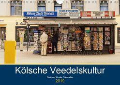 Kölsche Veedelskultur. Büdchen, Kioske und Trinkhallen. (Wandkalender 2019 DIN A4 quer) von Seethaler,  Thomas