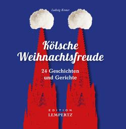 Kölsche Weihnachtsfreude von Kroner,  Ludwig