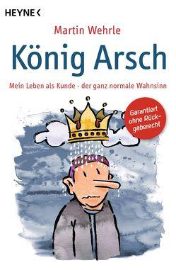 König Arsch von Wehrle,  Martin