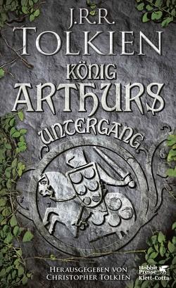 König Arthurs Untergang von Möhring,  Hans Ulrich, Tolkien,  J.R.R.