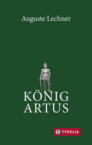 König Artus von Lechner,  Auguste, Stephan,  Friedrich
