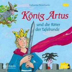 König Artus und die Ritter der Tafelrunde von Fuhrmann,  Romanus, Neuschaefer,  Katharina