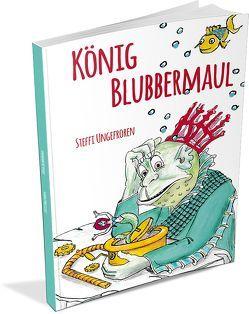 König Blubbermaul von Ungefroren,  Steffi