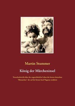 König der Märcheninsel von Stummer,  Martin