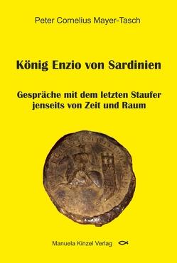 König Enzio von Sardinien von Mayer-Tasch,  Peter Cornelius
