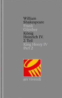 König Heinrich IV. Teil 2 /King Henry IV Part 2 [Zweisprachig] (Shakespeare Gesamtausgabe, Band 18) von Günther,  Frank, Shakespeare,  William