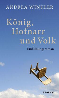 König, Hofnarr und Volk von Winkler,  Andrea