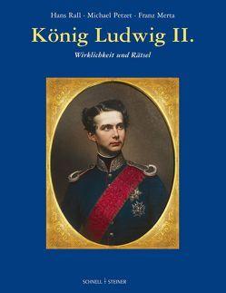 König Ludwig II. von Merta,  Franz, Petzet,  Michael, Rall,  Hans
