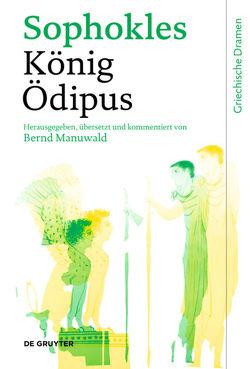 König Ödipus von Manuwald,  Bernd, Sophokles