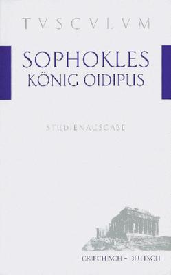 König Oidipus / Oidipus tyrannos von Bayer,  Karl, Sophokles, Wilhelm,  Willige, Zimmermann,  Bernhard