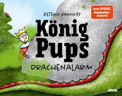 König Pups – Drachenalarm von Rakowitz,  Bettina