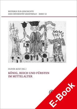 König, Reich und Fürsten im Mittelalter von Auge,  Oliver