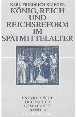 König, Reich und Reichsreform im Spätmittelalter von Krieger,  Karl-Friedrich