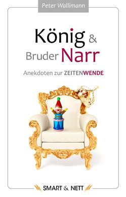 König und Bruder Narr von Wallimann,  Peter