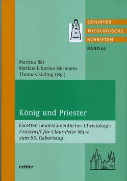 König und Priester von Bär,  Martina, Hermann,  Markus-Liborius, Söding,  Thomas