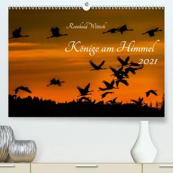 Könige am Himmel (Premium, hochwertiger DIN A2 Wandkalender 2021, Kunstdruck in Hochglanz) von Wittich,  Reinhold