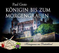 Königin bis zum Morgengrauen von Grote,  Paul, Meinhardt,  Thomas M.