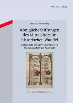 Königliche Stiftungen des Mittelalters im historischen Wandel von Moddelmog,  Claudia