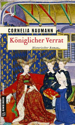 Königlicher Verrat von Naumann,  Cornelia