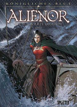 Königliches Blut – Alienor. Band 5 von Delalande,  Arnaud, Gomez,  Carlos, Mogavino ,  Simona