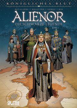 Königliches Blut – Alienor. Band 6 von Delalande,  Arnaud, Gomez,  Carlos, Mogavino ,  Simona