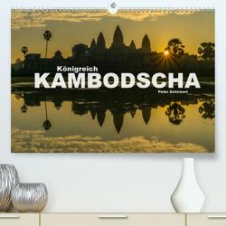 Königreich Kambodscha (Premium, hochwertiger DIN A2 Wandkalender 2020, Kunstdruck in Hochglanz) von Schickert,  Peter