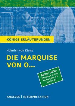 Königs Erläuterungen: Die Marquise von O… von Heinrich von Kleist (Abitur NRW. Zitatbezug auf die Textausgabe von Schöningh). von Jürgens,  Dirk, Kleist,  Heinrich von